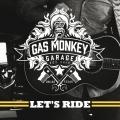 Album Gas Monkey Garage: Let's Ride