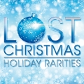 Album Lost Christmas - Holiday Rarities