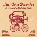 Album This Warm December: Brushfire Holiday's Vol. 1