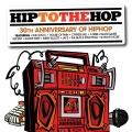 Album Hip To The Hop: 30th Anniversary Of Hip Hop Hip To Da Hop