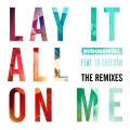 Album Lay It All On Me (feat. Ed Sheeran) [The Remixes]