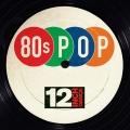 Album 12 Inch Dance: 80s Pop