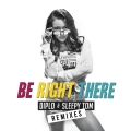 Album Be Right There (Remixes)