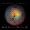 Album One Earth, One People, One Love: Kronos Plays Terry Riley