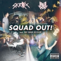 Album SQUAD OUT!  (feat. Fatman Scoop)