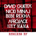 Album Hey Mama (feat. Nicki Minaj, Bebe Rexha & Afrojack) [Remixes EP]