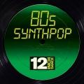 Album 12 Inch Dance: 80s Synthpop