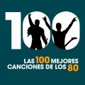 Album Las 100 Mejores Canciones de los 80