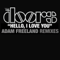 Album Hello, I Love You [Adam Freeland Mixes]