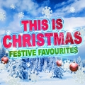 Album This Is Christmas - Festive Favourites
