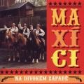 Album Maxici na divokem zapade