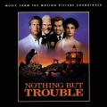 Album Nothing But Trouble (Music From The Motion Picture Soundtrack)