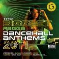 Album The Biggest Ragga Dancehall Anthems 2011