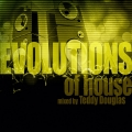 Album Evolutions of House Mixed by Teddy Douglas