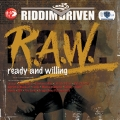 Album Riddim Driven: (R.A.W.) Ready And Willing