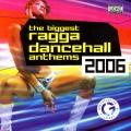 Album The Biggest Ragga Dancehall Anthems 2006