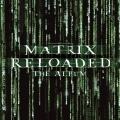 Album The Matrix Reloaded: The Album