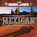 Album Riddim Driven: Mexican