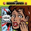 Album Riddim Driven: Scream