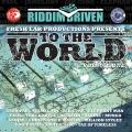 Album Riddim Driven: To The World Vol. 1
