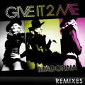 Album Give It 2 Me - The Remixes
