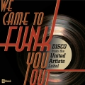 Album We Came To Funk You Out: Disco From The United Artists Label