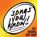 Album Songs You Know:  Ol' Skool Hip Hop