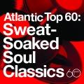 Album Atlantic Top 60: Sweat-Soaked Soul Classics