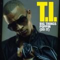 Album Big Things Poppin' (Do It)