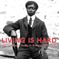Album Living Is Hard: West African Music in Britain, 1927-1929