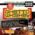 Album Ghetto Whiskey