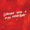 Album Someone With A Slow Heartbeat