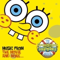 Album The SpongeBob SquarePants Movie-Music From The Movie and More