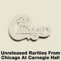 Album Unreleased Rarities From Chicago At Carnegie Hall