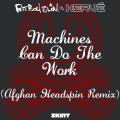 Album Machines Can Do the Work (Afghan Headspin Remix) [Fatboy Slim vs