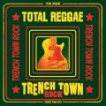 Album Total Reggae: Trench Town Rock