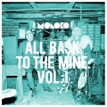 Album All Back to the Mine: Volume I - A Collection of Remixes