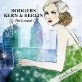 Album Rodgers Kern & Berlin - The Essential Selected by Chloé Van Pari