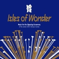 Album Isles Of Wonder: Music For The Opening Ceremony Of The London 20