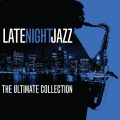 Album Late Night Jazz: The Ultimate Collection