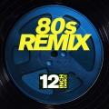Album 12 Inch Dance: 80s Remix