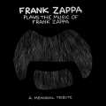 Album Frank Zappa Plays The Music Of Frank Zappa: A Memorial Tribute