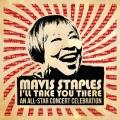 Album Mavis Staples I'll Take You There: An All-Star Concert Celebrati