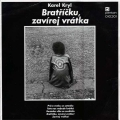 Album Bratříčku, Zavírej Vrátka