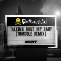 Album Talking Bout My Baby (TomCole Remix)