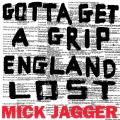 Album Gotta Get A Grip / England Lost