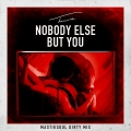 Album Nobody Else But You (Mastiksoul Dirty Mix)