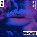 Album 2U (feat. Justin Bieber) [Tujamo Remix]