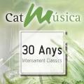 Album CatMúsica - 30 Anys Intensament Clàssics