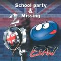 Album School Party & Missing
